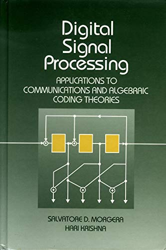 9780125069953: Digital Signal Processing: Applications to Communications and Algebraic Coding Theories