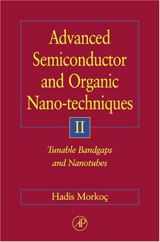 9780125070621: Advanced Semiconductor and Organic Nano-Techniques Part II: Tunable Band-gaps and Nano-tubes