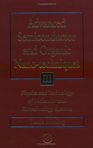 9780125070638: Advanced Semiconductor and Organic Nano-techniques: Pt. 3: Physics and Technology of Molecular and Biotech Systems
