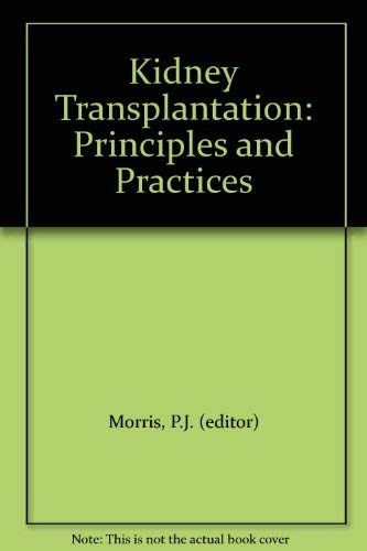 9780125074506: Kidney Transplantation: Principles and Practices