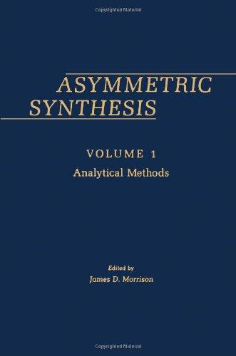9780125077019: Asymmetric Synthesis. Volume 1: Analytical Methods