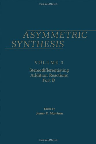 9780125077033: Asymmetric Synthesis, Vol. 3: Stereodifferentiating Addition Reactions, Part B