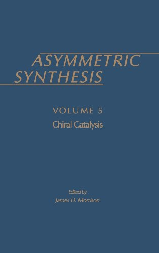 9780125077057: Asymmetric Synthesis, Vol. 5: Chiral Catalysis (Asymmetric Synthesis S)