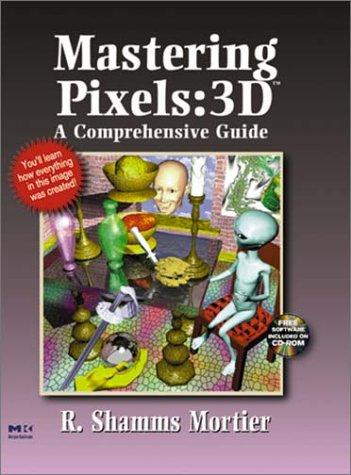 9780125080408: Mastering Pixels: 3D a Comprehensive Guide