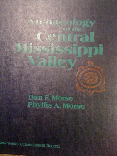9780125081801: Archaeology of the Central Mississippi Valley (New world archaeological record)