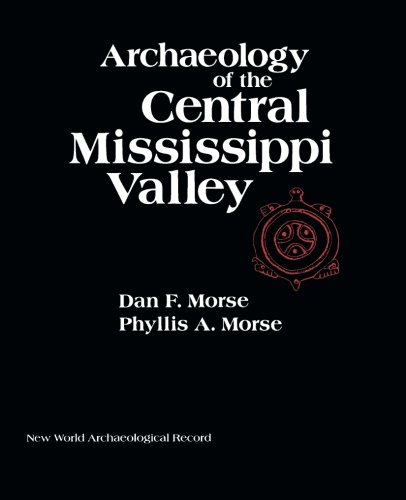 9780125081818: Archaeology of the Central Mississippi Valley (New World Archaeological Record Ser)