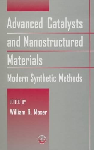 9780125084604: Advanced Catalysts and Nanostructured Materials: Modern Synthetic Methods