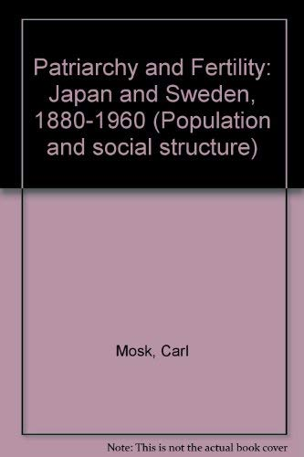 9780125084802: Patriarchy and Fertility: Japan and Sweden, 1880-1960 (Population and social structure)