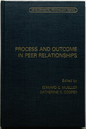 9780125095600: Process and Outcome in Peer Relationships (Developmental Psychology Series)