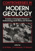 9780125103404: Controversies in Modern Geology: Evolution of Geological Theories in Sedimentology, Earth History and Tectonics