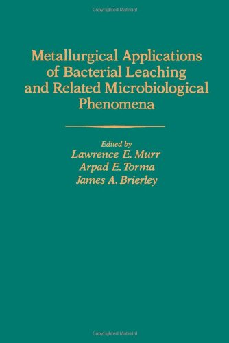 9780125111508: Metallurgical Applications of Bacterial Leaching and Related Microbiological Phenomena