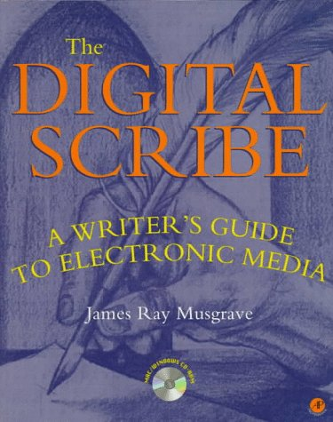 9780125122559: The Digital Scribe: A Writer's Guide to Electronic Media