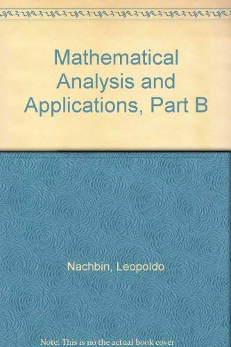 Mathematical Analysis and Applications, Part B: Nachbin, Leopoldo