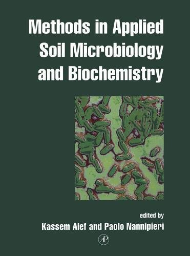 Methods in Applied Soil Microbiology and Biochemistry: Editor-Kassem Alef; Editor-Paolo