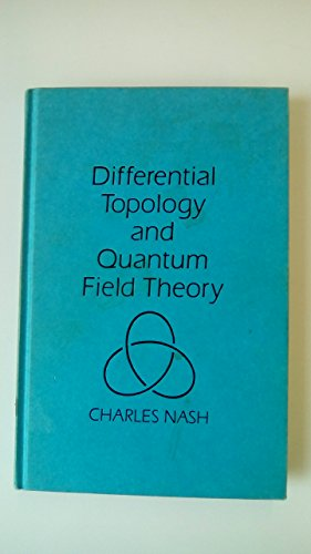 9780125140751: Differential Topology and Quantum Field Theory.