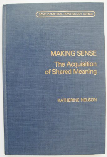 9780125154208: Making Sense: The Acquisition of Shared Meaning (Developmental Psychology Series)