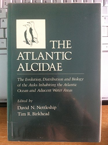the atlantic alcidae the evolution distribution and biology of the auks inhabiting the atlantic ocean and adjacent water areas