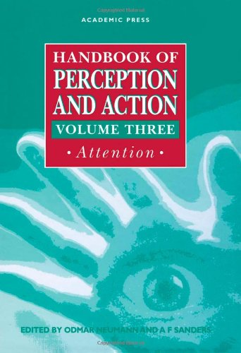 Handbook of Perception and Action, Volume Three: Neumann, Odmar; Sanders, A F (editors)