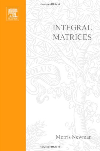 9780125178501: Integral Matrices (Monographs and Textbooks in Pure and Applied Mathematics, Vol. 45)