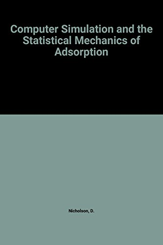 9780125180603: Computer Simulation and the Statistical Mechanics of Adsorption