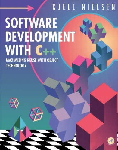 9780125184205: Software Development with C++: Maximizing Reuse with Object Technology