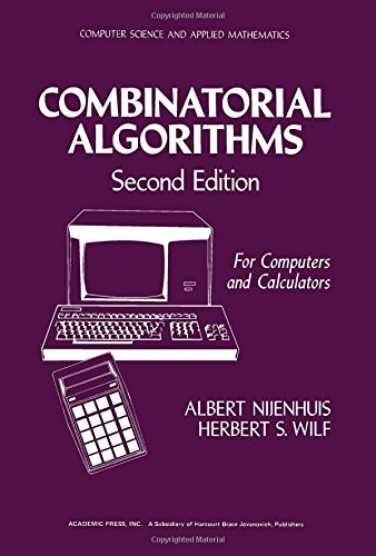 9780125192606: Combinatorial Algorithms for Computers and Calculators (Computer science and applied mathematics)