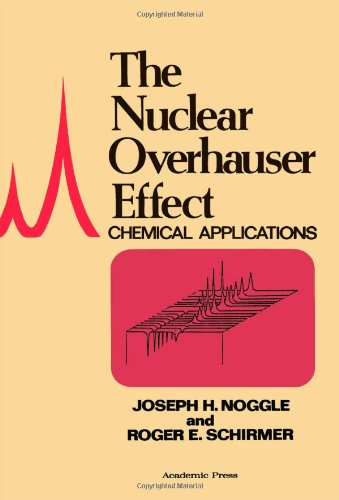 9780125206501: Nuclear Overhauser Effect: Chemical Applications
