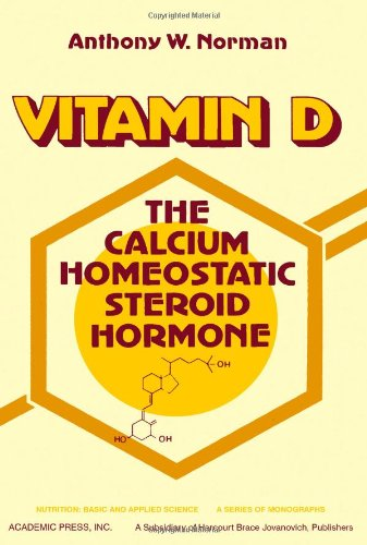 9780125210508: Vitamin D: Calcium Homeostatic Steroid Hormone (Nutrition, basic and applied science)
