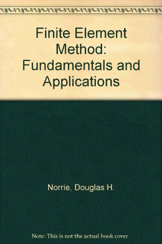 9780125216500: Finite Element Method: Fundamentals and Applications