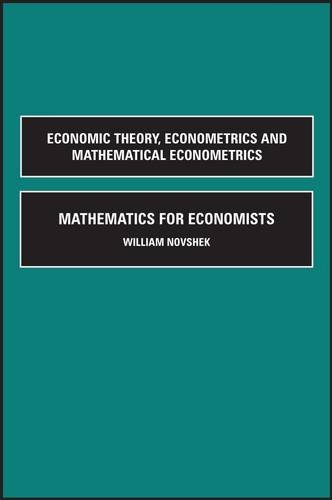 9780125225687: Mathematics for Economists, Revised Edition (Economic Theory, Econometrics, and Mathematical Economics)