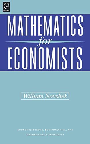 9780125225755: Mathematics for Economists (Economic Theory, Econometrics, and Mathematical Economics) (Economic Theory, Econometrics, and Mathematical Economics) ... Econometrics, & Mathematical Economics)