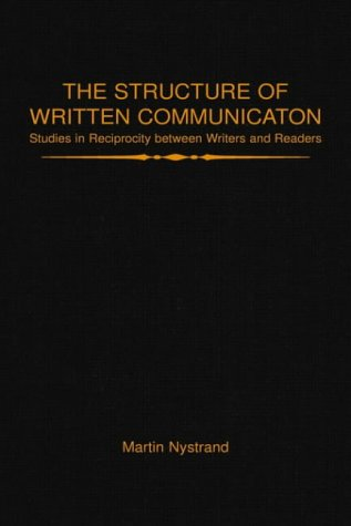 9780125234825: The Structure of Written Communication: Studies in Reciprocity between Writers and Readers