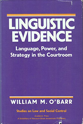 9780125235204: Linguistic Evidence: Language, Power, and Strategy in the Courtroom (Studies on Law and Social Control)