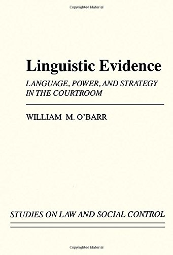 9780125235211: Linguistic Evidence: Language, Power, and Strategy in the Courtroom (Studies on Law and Social Control)