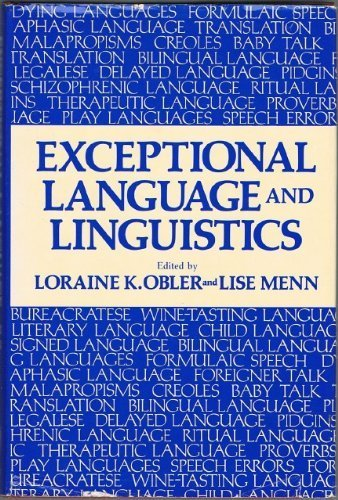 9780125236805: Exceptional Language and Linguistics (Perspectives in neurolinguistics, neuropsychology, and psycholinguistics)