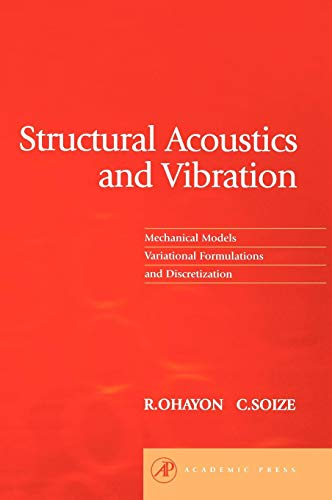 Structural Acoustics and Vibration: Mechanical Models, Variational Formulations and Discretization ...