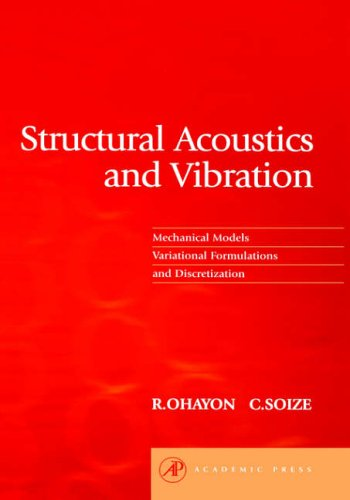 9780125249454: Structural Acoustics and Vibration: Mechanical Models, Variational Formulations and Discretization