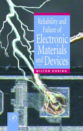9780125249850: Reliability and Failure of Electronic Materials and Devices
