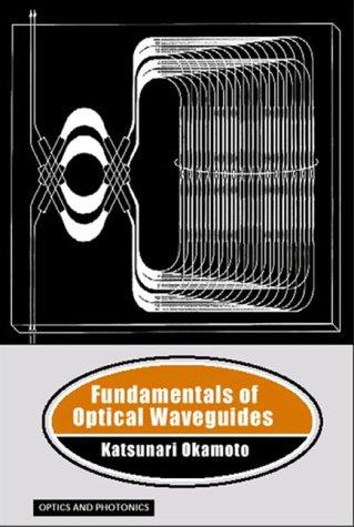 9780125250955: Fundamentals of Optical Waveguides (Optics and Photonics)
