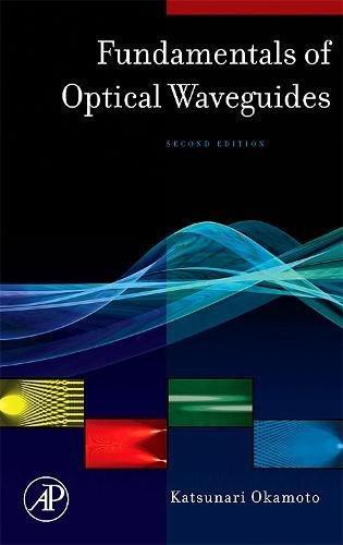 9780125250962: Fundamentals of Optical Waveguides, Second Edition (Optics and Photonics Series)