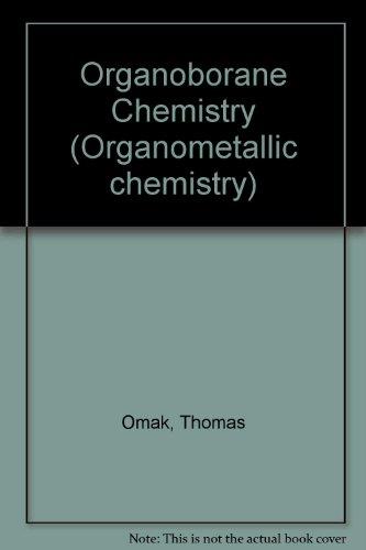 9780125265508: Organoborane Chemistry (Organometallic chemistry)