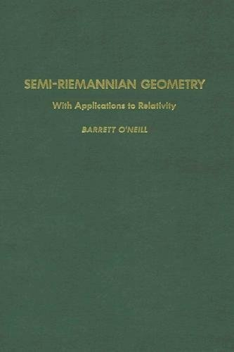 Semi-Riemannian Geometry With Applications to Relativity, Volume 103 (Pure and Applied Mathematics) (0125267401) by Barrett O'Neill
