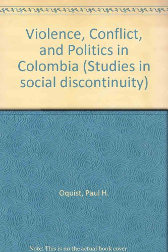 9780125277501: Violence, Conflict, and Politics in Colombia (Studies in social discontinuity)