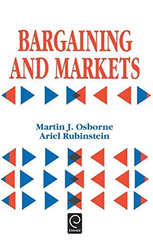 9780125286329: Bargaining and Markets (Economic Theory, Econometrics, and Mathematical Economics) (Economic Theory, Econometrics, and Mathematical Economics)