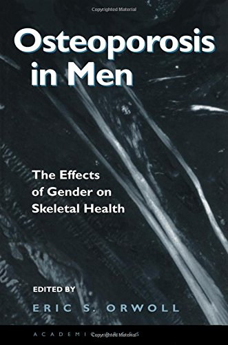 9780125286404: Osteoporosis in Men: The Effects of Gender on Skeletal Health