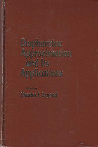 9780125286503: Diophantine Approximation and Its Applications (Academic Press rapid manuscript reproduction)