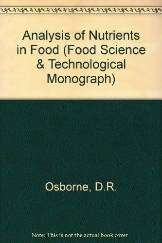 The Analysis of Nutrients in Foods: Osborne, D.R. & Voogt, P.