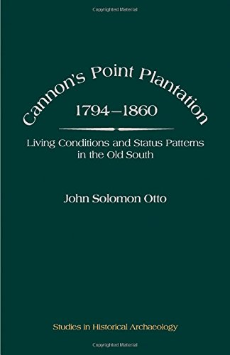9780125310604: Cannon's Point Plantation, 1794 - 1860: Living Conditions and Status Patterns in the Old South (Studies in Historical Archaeology)