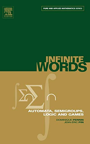 9780125321112: Infinite Words, Volume 141: Automata, Semigroups, Logic and Games (Pure and Applied Mathematics)
