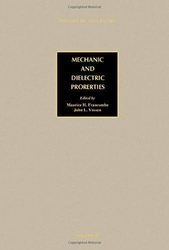 9780125330176: Physics of Thin Films: Mechanical and Dielectric Properties v.17: Advances in Research and Development: Mechanical and Dielectric Properties Vol 17